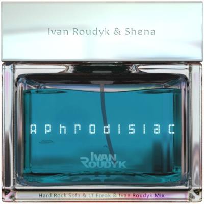 DJ IVAN ROUDYK & SHENA - Aphrodisiac