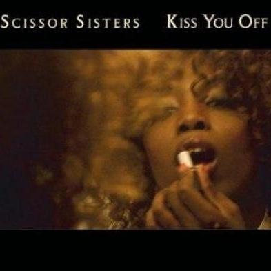 SCISSOR SISTERS - Kiss You Off