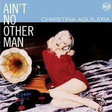 Christina AGUILERA - Ain't No Other Man