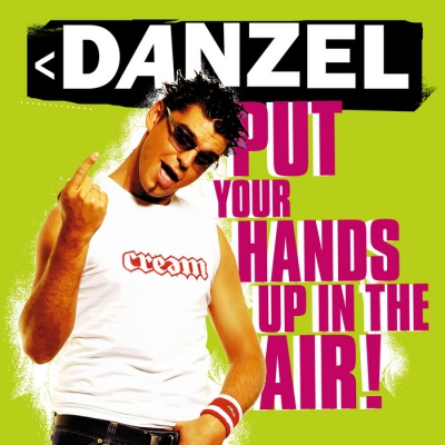 DANZEL - Put Your Hands Up In The Air