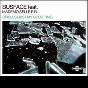 BUSFACE & MADEMOISELLE E.B. - Circles (Just My Good Time)