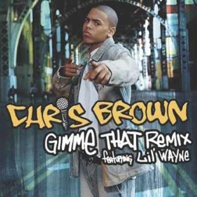 Chris BROWN - Gimme That (rmx)