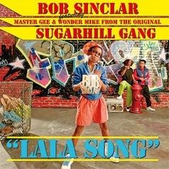 Bob SINCLAR & SUGARHILL GANG - Lala Song (Radio Edit)
