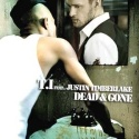 TI & TIMBERLAKE, Justin - Dead And Gone (Radio Edit)