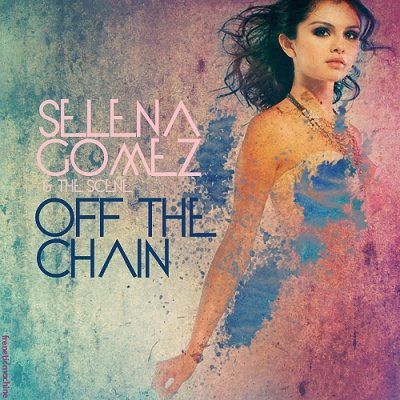Selena GOMEZ - Off The Chain