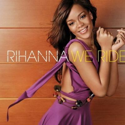 RIHANNA - We Ride