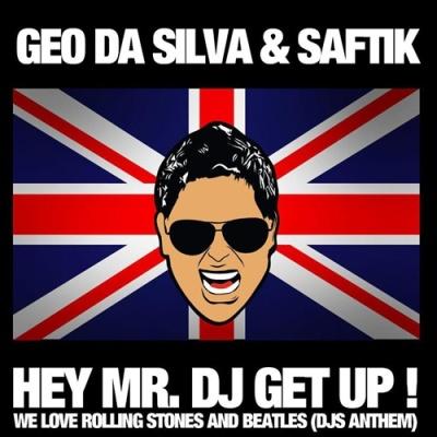 GEO DA SILVA & SAFTIK - Hey Mr. Dj Get Up