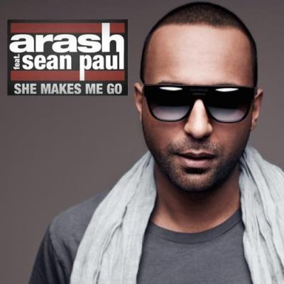 ARASH & Sean PAUL - She Makes Me Go