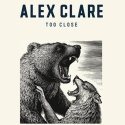 CLARE, Alex - Too Close