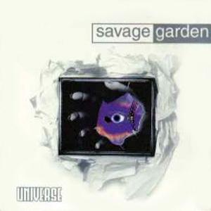 SAVAGE GARDEN - Universe