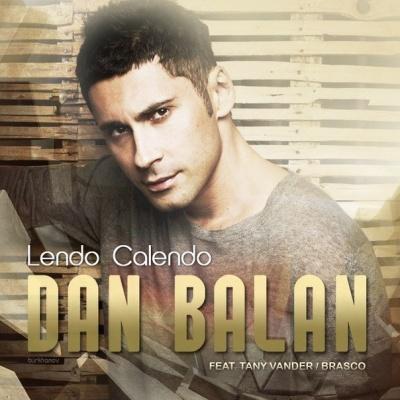 Dan BALAN & Tany VANDER & BRASCO - Lendo Calendo