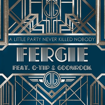 FERGIE & GOONROCK & Q-TIP - A Little Party Never Killed Nobody (All We Got)