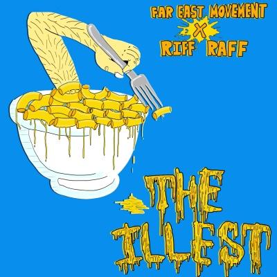 FAR EAST MOVEMENT & RIFF RAFF - The Illest