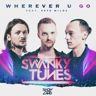 SWANKY TUNES - Wherever U Go