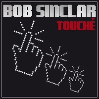 Bob SINCLAR - Touche