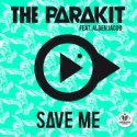 PARAKIT, The - Save Me