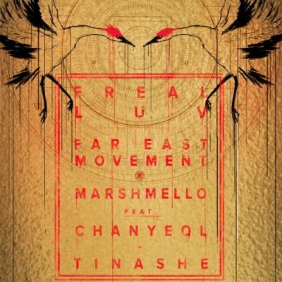 FAR EAST MOVEMENT & MARSHMELLO - Freal Luv