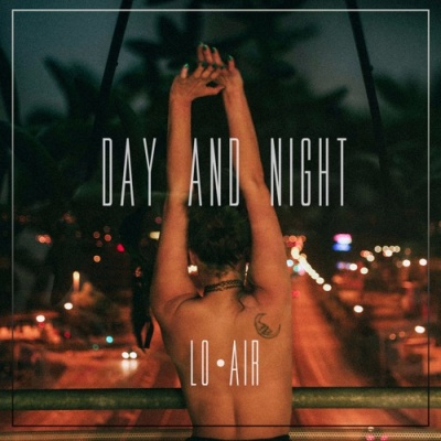 LO AIR - Day And Night