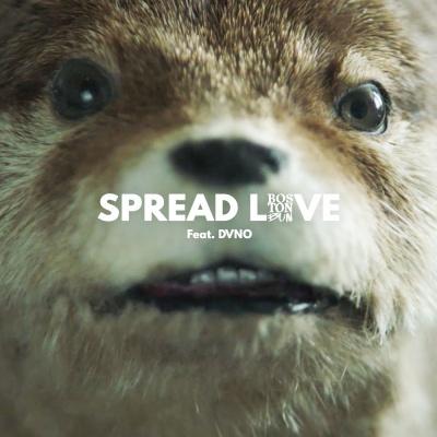 BOSTON BUN & DVNO - Spread Love (Paddington)