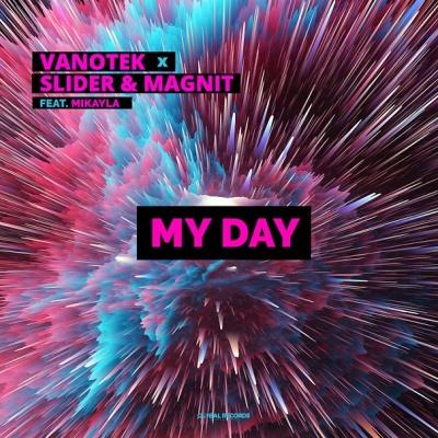 VANOTEK & SLIDER & MAGNIT & MIKAYLA - My Day