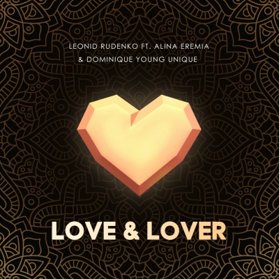 Leonid RUDENKO & Alina EREMIA & DOMINIQUE YOUNG UNIQUE - Love & Lover