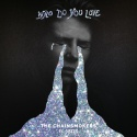 CHAINSMOKERS, The & 5 SECONDS OF SUMMER - Who Do You Love