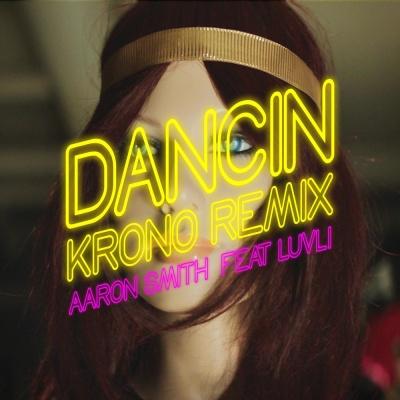 Aaron SMITH & LUVLI - Dancin (Krono rmx)