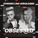 DYNORO & WROLDSEN, Ina - Obsessed