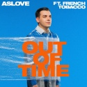 ASLOVE & TOBACCO, French - Out Of Time