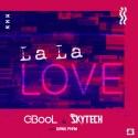 C-BOOL & SKYTECH & PHAM, Giang - La La Love