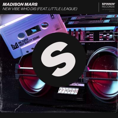 MADISON MARS & LITTLE LEAGUE - New Vibe Who Dis