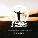 NIGHT, Chris & MARTIN, Alex - Drunk