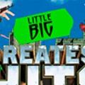 LITTLE BIG GREATEST HITS!!