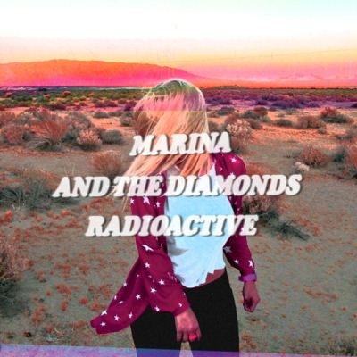 MARINA & The DIAMONDS - Radioactive
