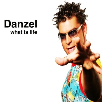 DANZEL - What Is Life