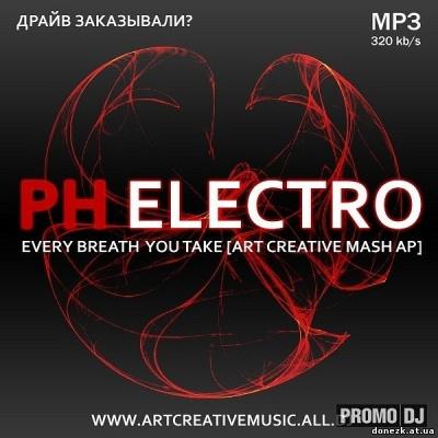 PH ELECTRO - Every Breath You Take
