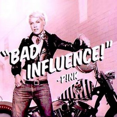 PINK - Bad Influence