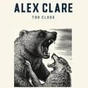 CLARE, Alex - Too Close