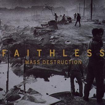 FAITHLESS - Mass Destruction