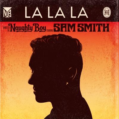 NAUGHTY BOY & Sam SMITH - La La La