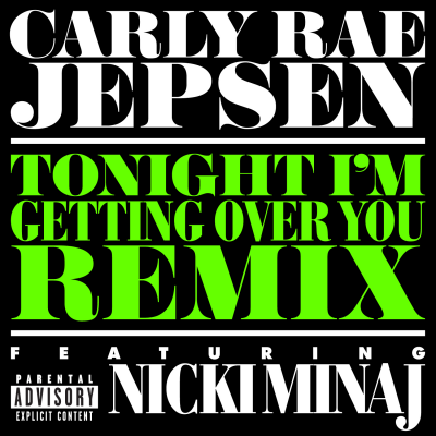 Carly RAE JEPSEN & Nicki MINAJ - Tonight I'm Getting Over You