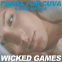 PARRA FOR CUVA - Wicked Game