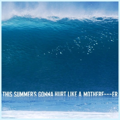 MAROON 5 - This Summer's Gonna Hurt Like A Motherf----r