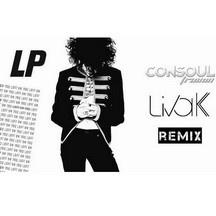 LP - Lost On You (Consoul Trainin Liva K rmx)
