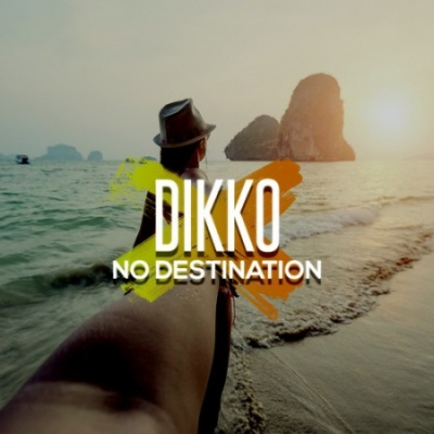 DIKKO - No Destination
