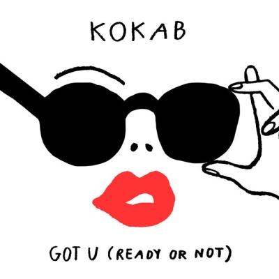 KOKAB - Got U (Ready Or Not)