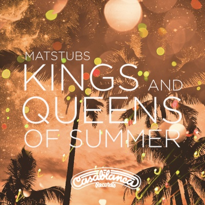 MATSTUBS - Kings And Queens Of Summer