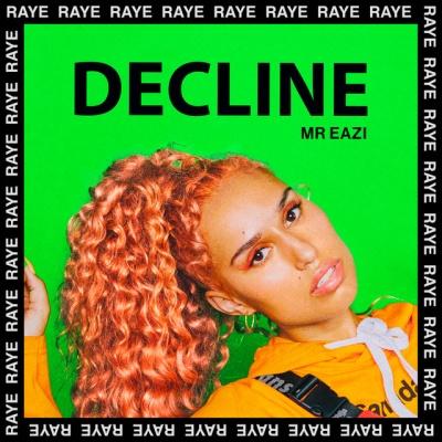 RAYE & MR EAZI - Decline
