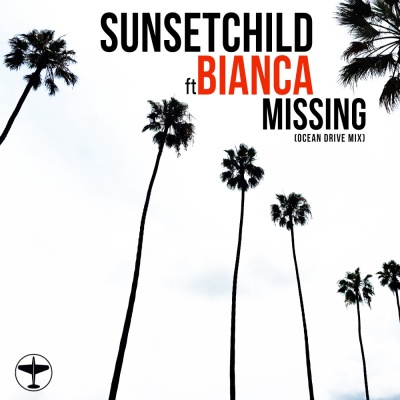 Sunset Child & Bianca - Missing (Ocean Drive rmx)