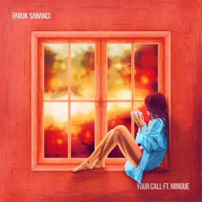 Faruk SABANCI & MINGUE - Your Call